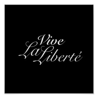 Vive La Liberté - Long Live Freedom - French Print