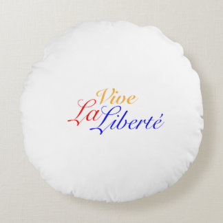 Vive La Liberté - Long Live Freedom - French Round Pillow