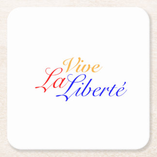 Vive La Liberté - Long Live Freedom - French Square Paper Coaster
