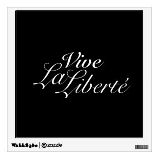 Vive La Liberté - Long Live Freedom - French Wall Decor