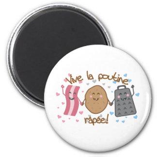 Vive la poutine râpée!! 2 inch round magnet