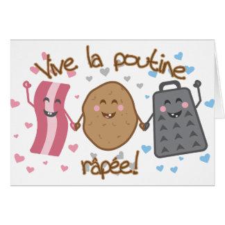 Vive la poutine râpée!! greeting card