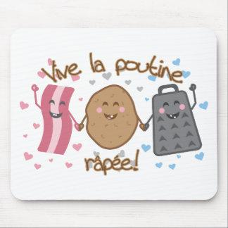 Vive la poutine râpée!! mouse pad