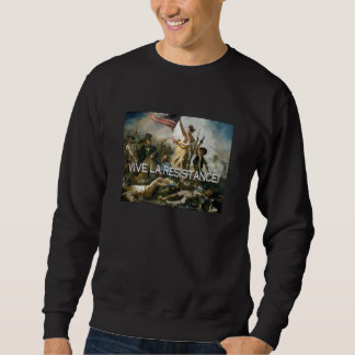 Vive la Resistance! Sweatshirt