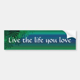 Vive la vida que usted ama a la pegatina para el pegatina para auto