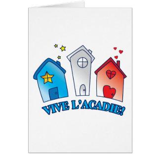 """Vive L'acadie """" Maison"""" Card"""