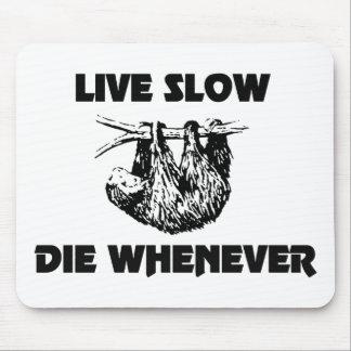 Vive lento muere siempre que la pereza Mousepad Alfombrilla De Raton
