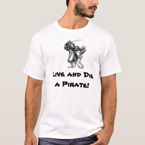 ¡Vive y muere un pirata! Playera