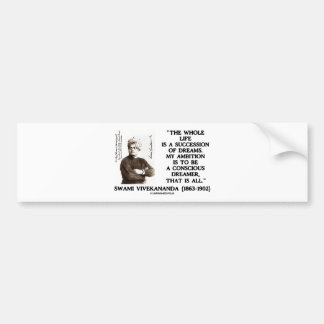 Vivekananda Whole Life Succession Dreams Ambition Bumper Sticker
