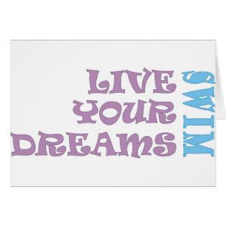 Viven sus sueños de la nadada tarjeta de felicitación