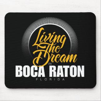 Viviendo el sueño en Boca Raton Alfombrillas De Ratón