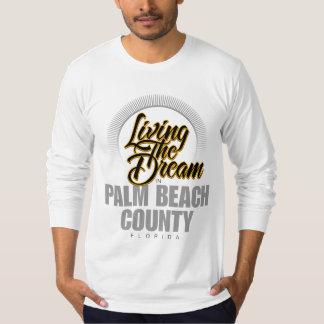 Viviendo el sueño en el condado de Palm Beach Playera
