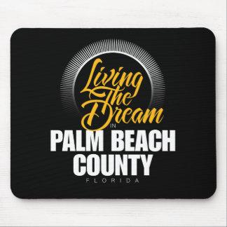 Viviendo el sueño en el condado de Palm Beach Alfombrillas De Raton