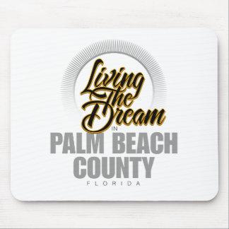 Viviendo el sueño en el condado de Palm Beach Alfombrilla De Ratón