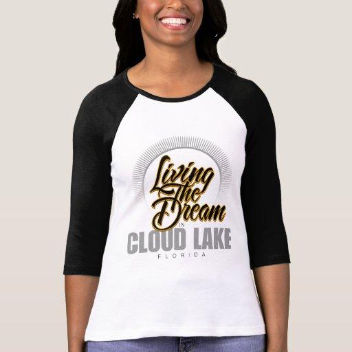 Viviendo el sueño en el lago cloud camisetas