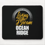 Viviendo el sueño en el océano Ridge Tapetes De Ratones