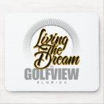 Viviendo el sueño en Golfview Alfombrilla De Ratón