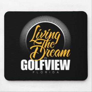 Viviendo el sueño en Golfview Mouse Pad