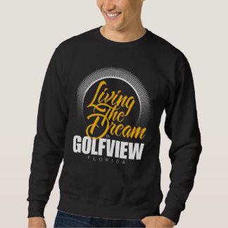 Viviendo el sueño en Golfview Pulovers Sudaderas