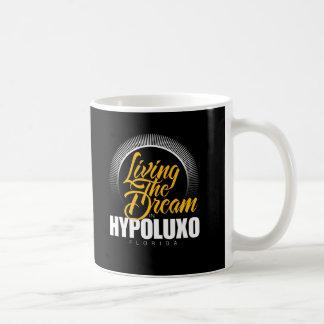 Viviendo el sueño en Hypoluxo Taza