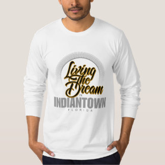 Viviendo el sueño en Indiantown Playera
