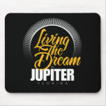 Viviendo el sueño en Júpiter Alfombrilla De Raton
