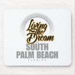 Viviendo el sueño en Palm Beach del sur Alfombrilla De Raton