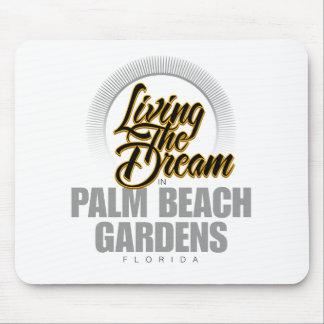 Viviendo el sueño en Palm Beach Gardens Alfombrillas De Ratón