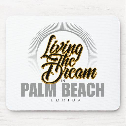 Viviendo el sueño en Palm Beach Alfombrilla De Raton