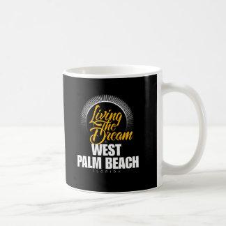 Viviendo el sueño en West Palm Beach Taza De Café