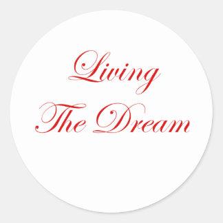 Viviendo el sueño pegatina redonda
