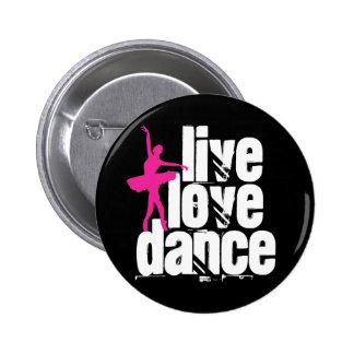 Vivo, amor, bailarina de la danza pin redondo de 2 pulgadas