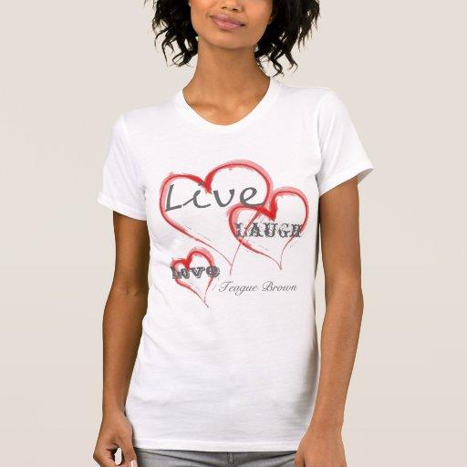 Vivo, amor, risa, Teague Brown Camiseta
