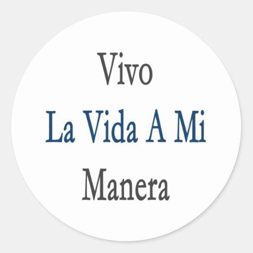 Vivo La Vida A Mi Manera Round Sticker