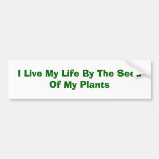 Vivo mi vida al lado de la semilla de mis plantas pegatina de parachoque