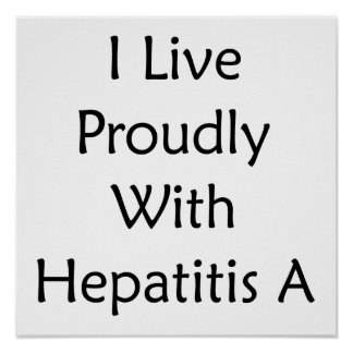 Vivo orgulloso con la hepatitis A Poster