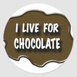 Vivo para el chocolate pegatina redonda