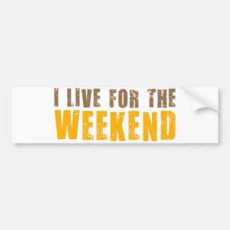 Vivo para el fin de semana etiqueta de parachoque