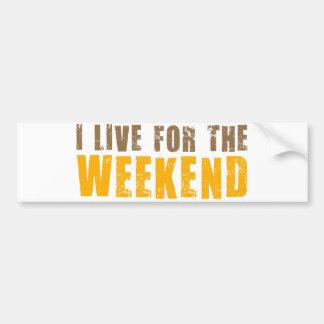 Vivo para el fin de semana pegatina para auto