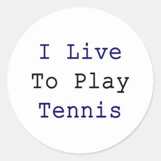 Vivo para jugar a tenis pegatina redonda