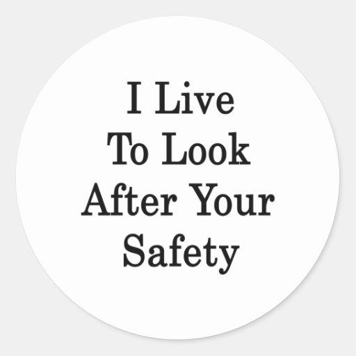 Vivo para ocuparme su seguridad pegatinas redondas