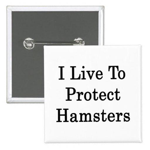 Vivo para proteger hámsteres pin cuadrada 5 cm