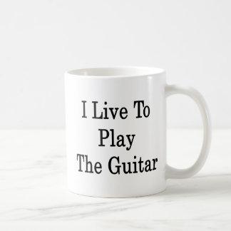 Vivo para tocar la guitarra taza