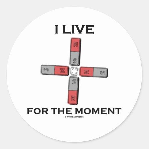 Vivo por el momento (el momento de tetrapolo etiqueta redonda