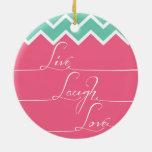 vivo, risa, amor/rosa y galón del verde ornaments para arbol de navidad