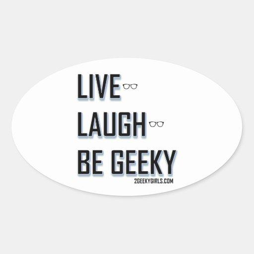 Vivo, risa, sea (2) Geeky Calcomanía Oval Personalizadas