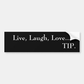 Vivo, risa, TIP del amor….   pegatina para el para Etiqueta De Parachoque