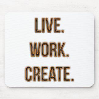 Vivo. Trabajo. Cree Tapete De Raton