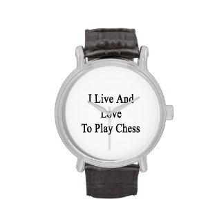 Vivo y amo jugar a ajedrez relojes de pulsera