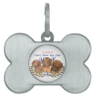 Vizsla Can't Have Just One Products Pet ID Tag